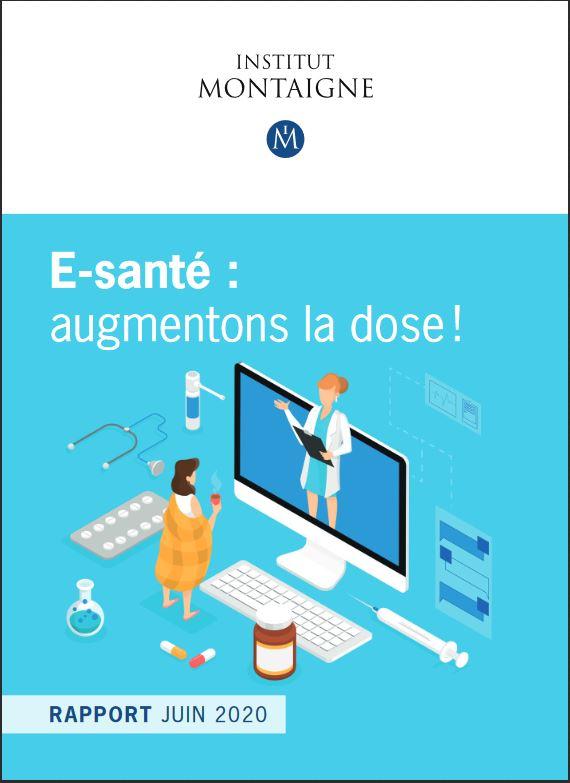 Rapport E-santé : augmentons la dose | Institut Montaigne | Juin 2020