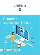 Rapport E-santé : augmentons la dose ! | Institut Montaigne | Juin 2020